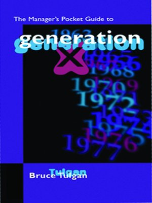 Managing Generation X by Bruce Tulgan. AVAILABLE eBook.