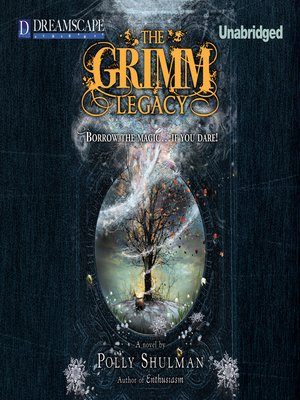 The Grimm Legacy by Polly Shulman. AVAILABLE Audiobook.