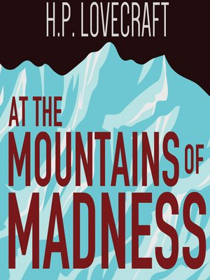 At the Mountains of Madness by H. P. Lovecraft.                                              AVAILABLE Audiobook.