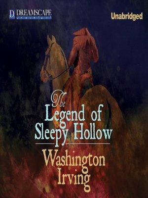 The Legend of Sleepy Hollow by Washington Irving. WAIT LIST Audiobook.