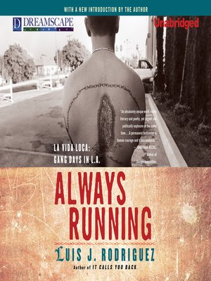 Always Running by Luis J. Rodriguez.                                              AVAILABLE Audiobook.