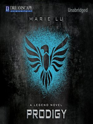 Prodigy by Marie Lu. AVAILABLE Audiobook.