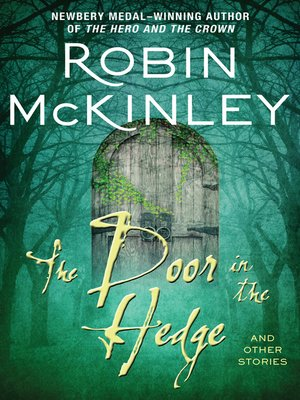The Door in the Hedge by Robin McKinley. AVAILABLE eBook.