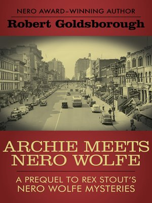 Archie Meets Nero Wolfe by Robert Goldsborough. AVAILABLE eBook.