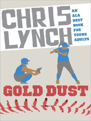 Gold Dust by Chris Lynch. AVAILABLE eBook.