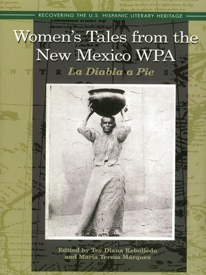 Women Tales from the New Mexico WPA by Tey Diana Rebolledo. AVAILABLE eBook.
