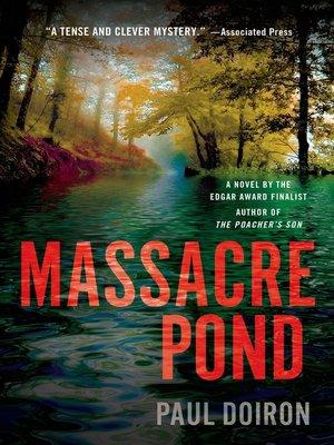 Massacre Pond by Paul Doiron. AVAILABLE eBook.