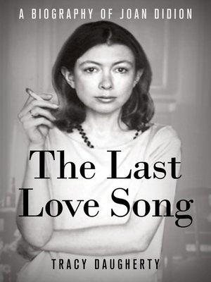 The Last Love Song by Tracy Daugherty. AVAILABLE eBook.
