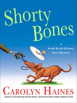 Shorty Bones by Carolyn Haines. AVAILABLE eBook.