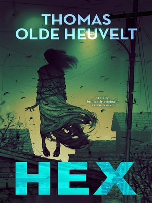 HEX by Thomas Olde Heuvelt. AVAILABLE eBook.