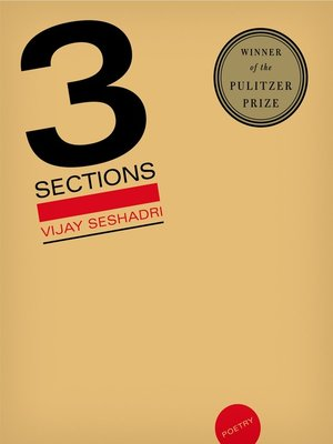 3 Sections by Vijay Seshadri.                                              AVAILABLE eBook.