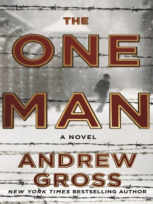 The One Man by Andrew Gross. WAIT LIST eBook.