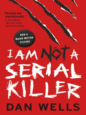 I Am Not a Serial Killer by Dan Wells. AVAILABLE eBook.