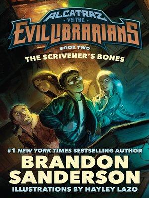 Alcatraz Versus the Scrivener's Bones by Brandon Sanderson.                                              AVAILABLE eBook.
