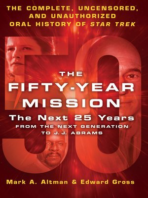 The Fifty-Year Mission - The Next 25 Years, Volume 2 by Edward Gross. AVAILABLE eBook.
