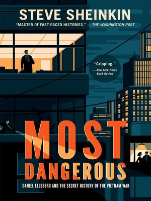 Most Dangerous by Steve Sheinkin. AVAILABLE eBook.
