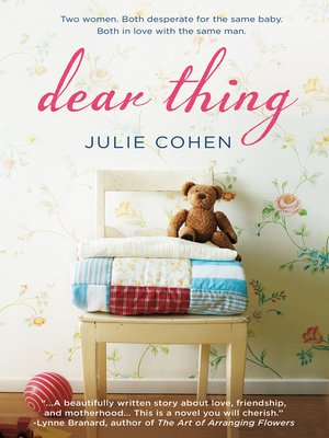 Dear Thing by JULIE COHEN. WAIT LIST eBook.
