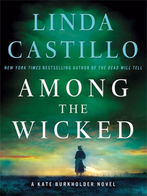 Among the Wicked by Linda Castillo. WAIT LIST eBook.