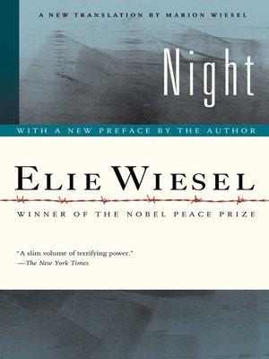 Night by Elie Wiesel.                                              WAIT LIST eBook.