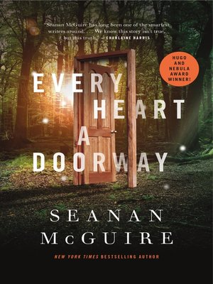 Every Heart a Doorway by Seanan McGuire. AVAILABLE eBook.