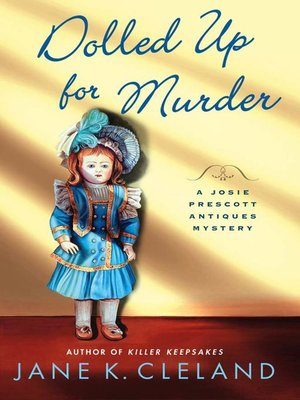 Dolled Up for Murder by Jane K. Cleland. AVAILABLE eBook.