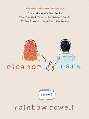 Eleanor & Park by Rainbow Rowell. AVAILABLE eBook.