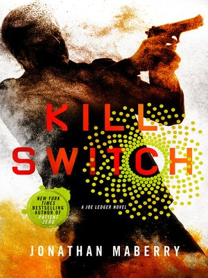 Kill Switch by Jonathan Maberry. AVAILABLE eBook.