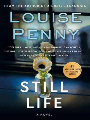 Still Life by Louise Penny.                                              AVAILABLE eBook.