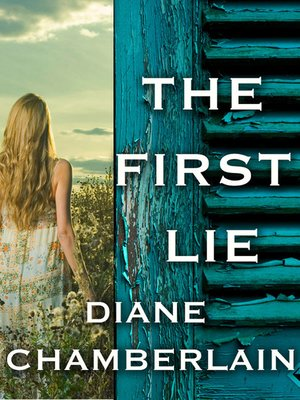 The First Lie by Diane Chamberlain. AVAILABLE eBook.