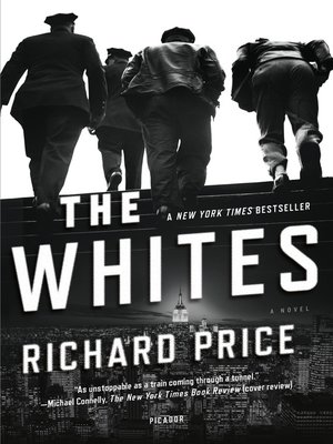 The Whites by Richard Price. AVAILABLE eBook.