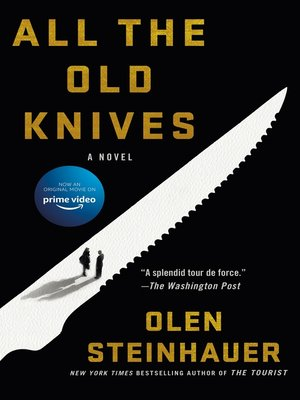 All the Old Knives by Olen Steinhauer. AVAILABLE eBook.