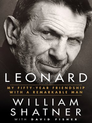 Leonard by William Shatner. AVAILABLE eBook.