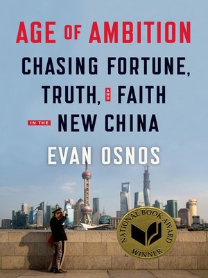 Age of Ambition by Evan Osnos. AVAILABLE eBook.