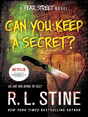 Can You Keep a Secret? by R. L. Stine. AVAILABLE eBook.