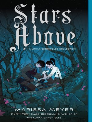 Stars Above by Marissa Meyer. AVAILABLE eBook.