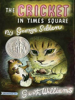 The Cricket in Times Square by George Selden.                                              AVAILABLE eBook.