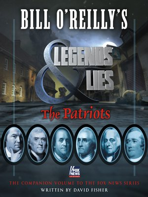 Bill O'Reilly's Legends and Lies - The Patriots by David Fisher. WAIT LIST eBook.