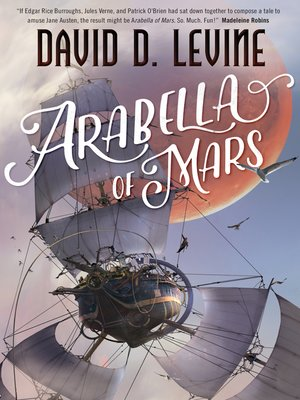 Arabella of Mars by David D. Levine. AVAILABLE eBook.