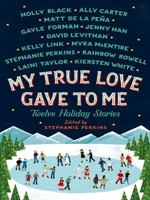 My True Love Gave to Me by Holly Black. WAIT LIST eBook.