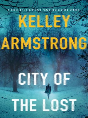 City of the Lost by Kelley Armstrong. AVAILABLE eBook.