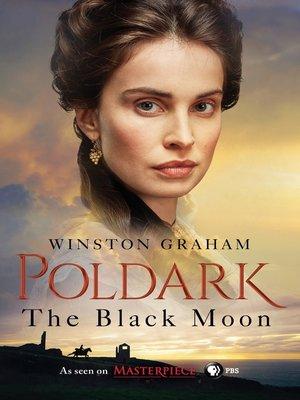The Black Moon by Winston Graham.                                              WAIT LIST eBook.