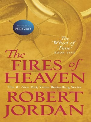 The Fires of Heaven by Robert Jordan. AVAILABLE eBook.