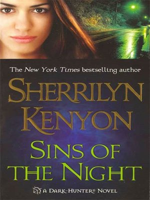 Sins of the Night by Sherrilyn Kenyon.                                              AVAILABLE eBook.