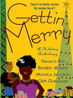 Gettin' Merry by Francis Ray.                                              AVAILABLE eBook.