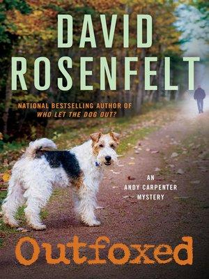 Outfoxed by David Rosenfelt. WAIT LIST eBook.