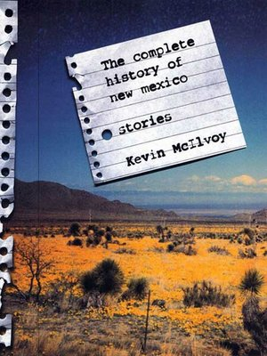 The Complete History of New Mexico by Kevin McIlvoy. WAIT LIST eBook.