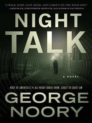 Night Talk by George Noory. AVAILABLE eBook.
