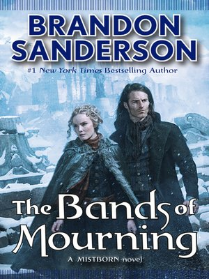 Bands of Mourning by Brandon Sanderson. AVAILABLE eBook.