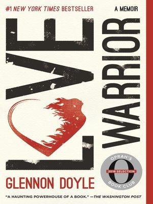 Love Warrior by Glennon Doyle Melton.                                              WAIT LIST eBook.