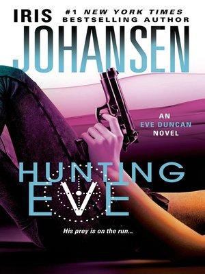 Hunting Eve by Iris Johansen.                                              AVAILABLE eBook.